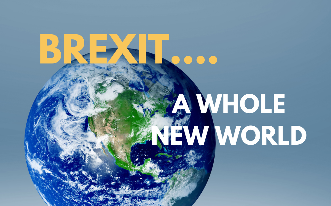 Brexit…..A Whole New World